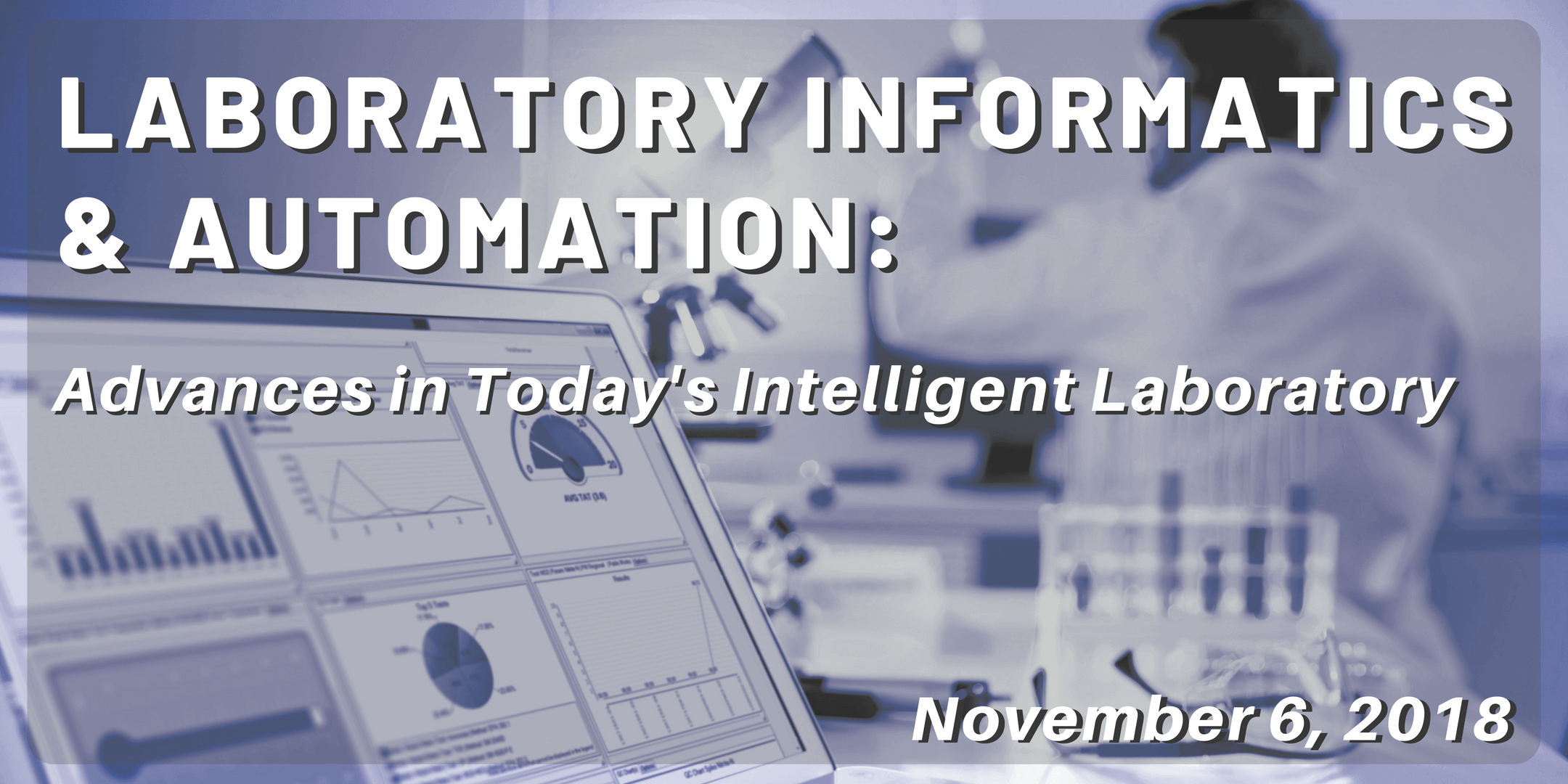 Laboratory Informatics and Automation: Advances in Today's Intelligent Laboratory event image